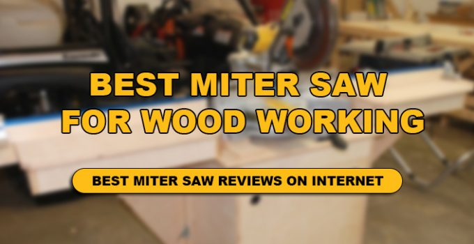 The comprehensive Guide of Miter Saw for Woodworking.