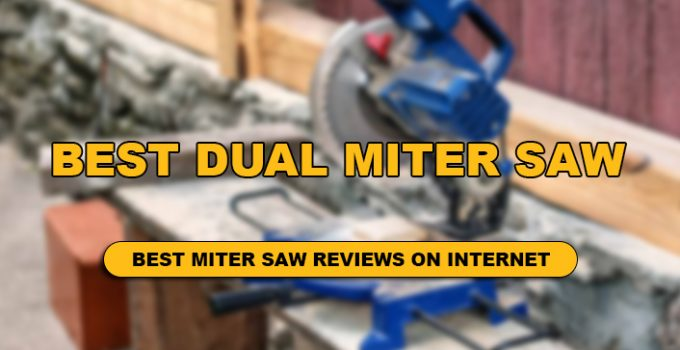 we have detailed Best Dual Miter Saw Review
