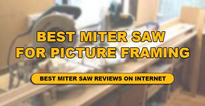 we have a done detailed review of Best miter saw for picture framing for you .