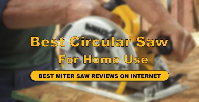 Best Circular Saw For Home Use