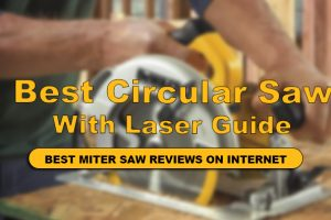 Best Circular Saw With Laser Guide