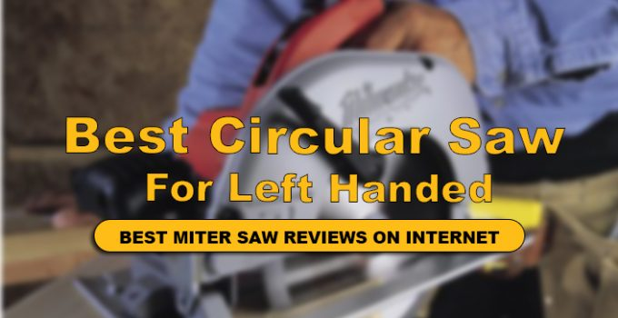 Best Left Handed Circular Saw