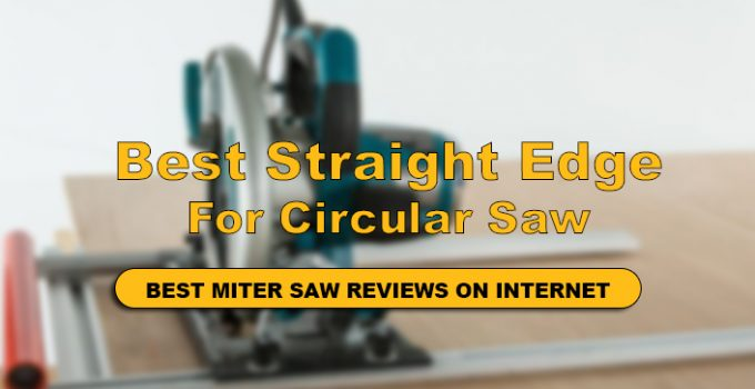 Best Straight Edge for Circular Saw