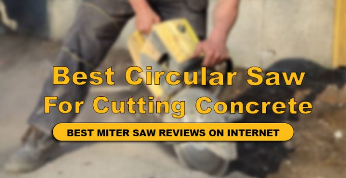 best circular saw for cutting concrete