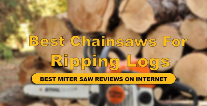 best chainsaw for ripping logs