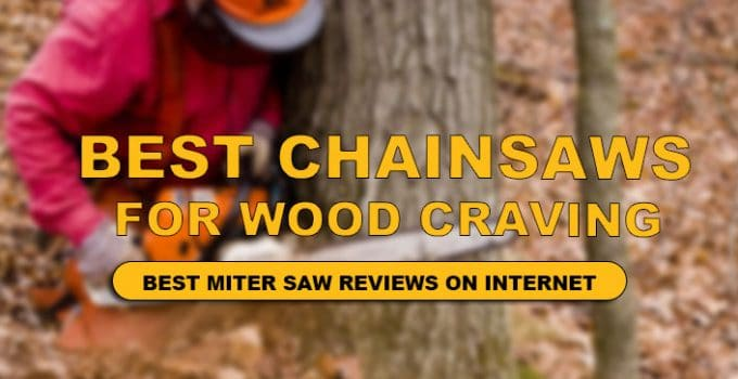 best chainsaw for wood carving